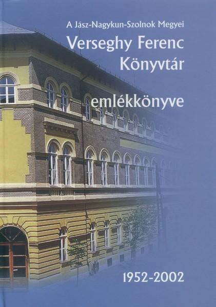 Verseghy Ferenc Könyvtár emlékkönyve 2002